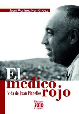 EL médico rojo. Vida de Juan Planelles. 2ª edición